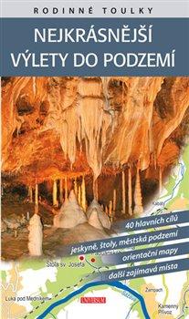 Obálka titulu Rodinné toulky: Nejkrásnější výlety do podzemí
