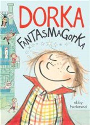 Dorka Fantasmagorka (1) - Abby Hanlonová | Replicamaglie.com
