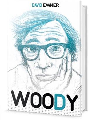 Woody - David Evanier   Booksquad.ink