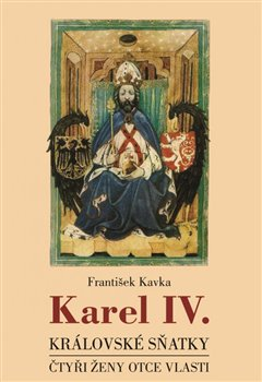 Obálka titulu Karel IV. - královské sňatky