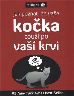 Obálka titulu Jak poznat, že vaše kočka touží po vaší krvi