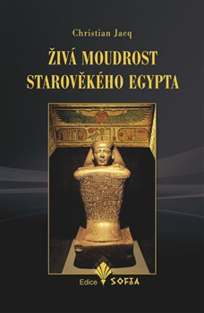 Obálka titulu Živá moudrost starověkého Egypta