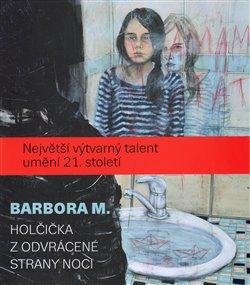 Obálka titulu Barbora M. / Holčička z odvrácené strany noci