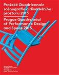 Obálka knihy Pražské Quadriennale scénografie a divadelního prostoru 2015 / Prague Quadrennial of Performance Design and Space 2015