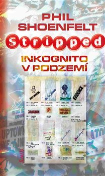Obálka titulu Stripped / Inkognito v podzemí