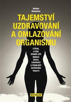 Obálka titulu Tajemství uzdravování a omlazování organismu
