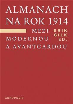 Obálka titulu Almanach na rok 1914. Mezi modernou a avantgardou