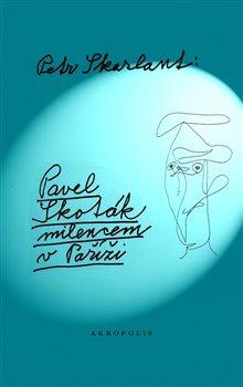 Obálka titulu Pavel Skoták milencem v Paříži