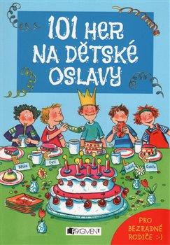Obálka titulu 101 her na dětské oslavy