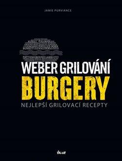 Obálka titulu Weber grilování: Burgery
