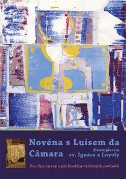 Obálka titulu Novéna s Luísem da Câmara, životopiscem sv. Ignáce z Loyoly