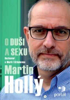 Obálka titulu Hollý Martin - O duši a sexu