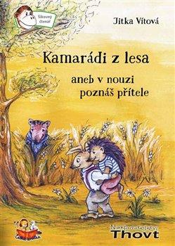Obálka titulu Kamarádi z lesa aneb v nouzi poznáš přítele