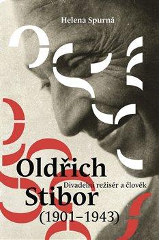 Obálka titulu Oldřich Stibor: Divadelní režisér a člověk