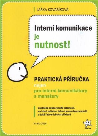 Interní komunikace je nutnost! - Jarka Kovaříková | Booksquad.ink