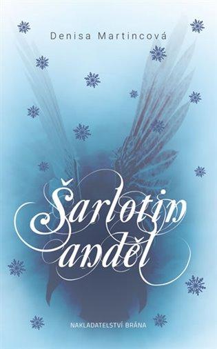 Šarlotin anděl - Denisa Martincová   Booksquad.ink