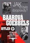 BAAROVÁ-GOEBBELS-HITLER JAK TO BYLO DOOPRAVDY