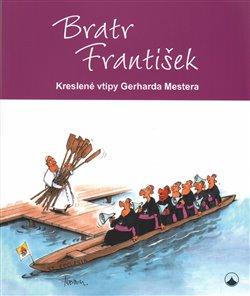 Obálka titulu Bratr František - Kreslené vtipy Gerharda Mestera
