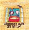 Obálka knihy Dobrodružství v kuchyni: Děti vaří samy