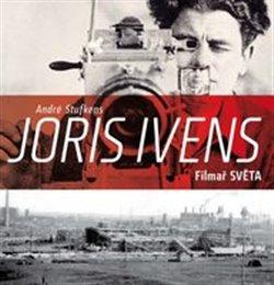 Obálka titulu Joris Ivens – Filmař světa