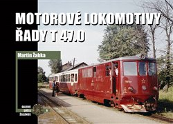 Obálka titulu Motorové lokomotivy řady T 47.0