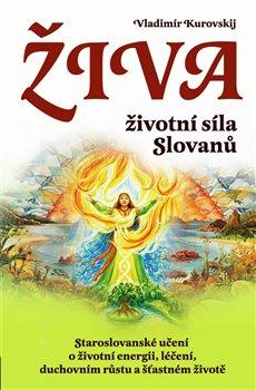 Obálka titulu Živa – životní síla Slovanů