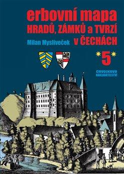 Obálka titulu Erbovní mapa hradů, zámků a tvrzí v Čechách 5