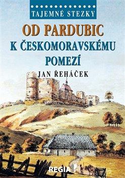 Obálka titulu Tajemné stezky - Od Pardubic k českomoravskému pomezí