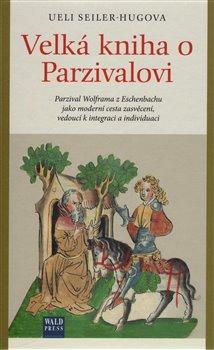 Obálka titulu Velká kniha o Parzivalovi