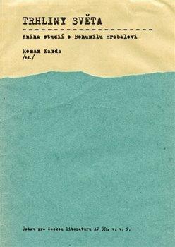 Obálka titulu Trhliny světa: Kniha studií o Bohumilu Hrabalovi