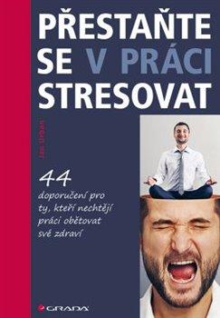 Obálka titulu Přestaňte se v práci stresovat