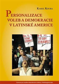 Obálka titulu Personalizace voleb a demokracie v Latinské Americe