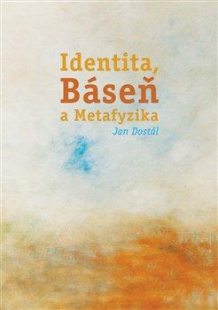Obálka titulu Identita, Báseň a Metafyzika
