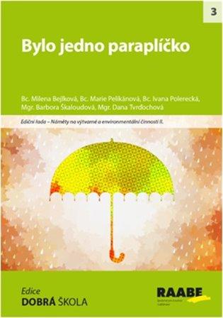 Bylo jedno paraplíčko - Milena Bejlková, | Booksquad.ink