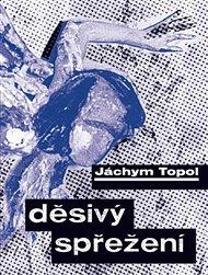 Výbor ze samizdatových textů Jáchyma Topola z let 1980–1984, které zatím knižně nikdy nevyšly, dostal název Děsivý spřežení. Takhle pálil ostrými bujný vlasatec, takhle sbíral první literární zářezy.