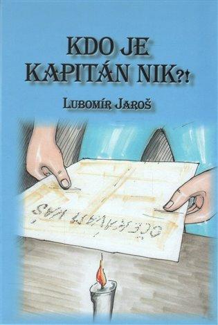 Kdo je kapitán Nik?! - Lubomír Jaroš | Booksquad.ink