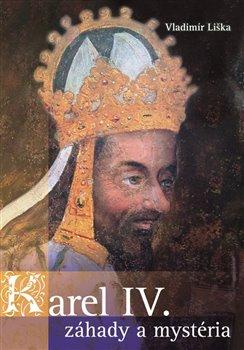 Obálka titulu Karel IV. - záhady a mysteria