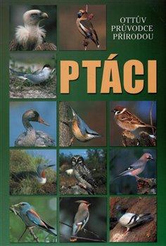 Obálka titulu Ptáci - Ottův průvodce přírodou