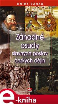 Obálka titulu Záhadné osudy slavných postav českých dějin