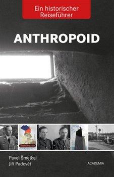 Obálka titulu Anthropoid- Ein historicher Reiseführer
