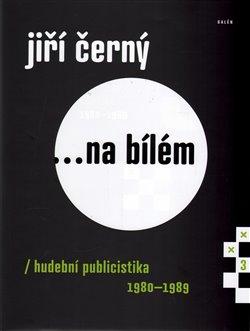 Obálka titulu Jiří Černý... na bílém 3
