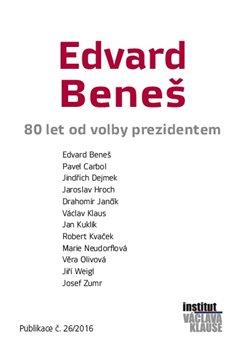 Obálka titulu Edvard Beneš - 80 let od volby prezidentem