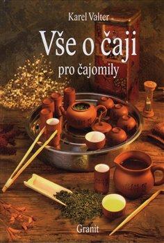 Obálka titulu Vše o čaji pro čajomily