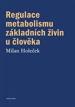 Obálka titulu Regulace metabolismu základních živin u člověka