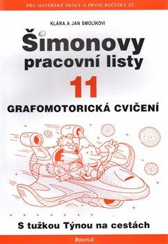 Šimonovy pracovní listy 11. Grafomotorické cvičení - Klára Smolíková, Jan Smolík