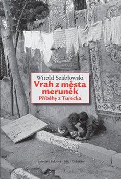 Obálka titulu Vrah z města meruněk. Příběhy z Turecka