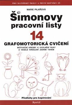 Šimonovy pracovní listy 14. Grafomotorická cvičení motivační kresby k uvolnění ruky a veselé kreslení - Marie Pilařová