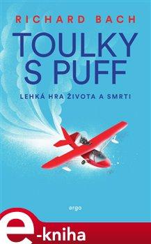 Toulky s Puff. Lehká hra života a smrti - Richard Bach e-kniha