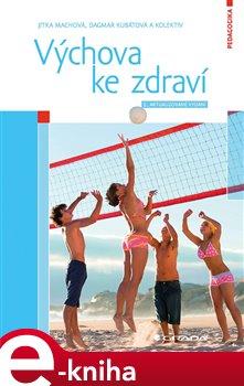 Výchova ke zdraví. 2., aktualizované vydání - Jitka Machová, Dagmar Kubátová e-kniha