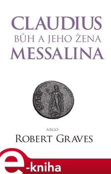 Obálka titulu Claudius bůh a jeho žena Messalina